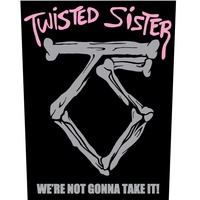 Twisted Sister We're Not Gonna Take It! Back Patch