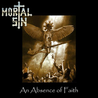 Mortal Sin An Abscence Of Faith CD