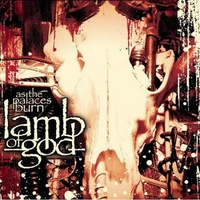 Lamb Of God As The Palaces Burn CD