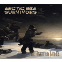 Arctic Sea Survivors - Into Barren Lands CD