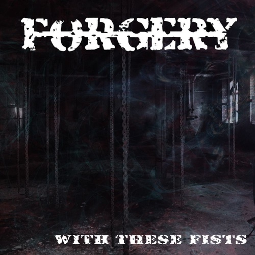 Forgery With These Fists CD