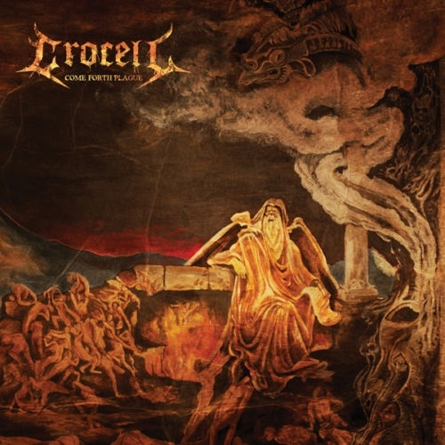 Crocell Come Forth Plague CD